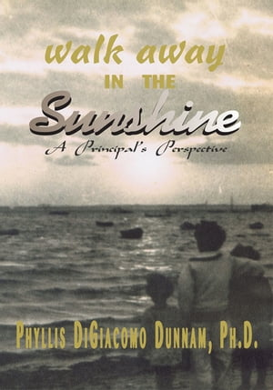 Walk Away in the Sunshine: A Principal's Perspective