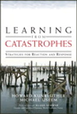 Book Learning from Catastrophes: Strategies for Reaction and Response by Howard Kunreuther