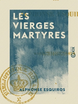 Les Vierges martyres by Alphonse Esquiros