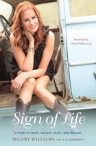Sign of Life: A Story of Family, Tragedy, Music, and Healing by Hilary Williams