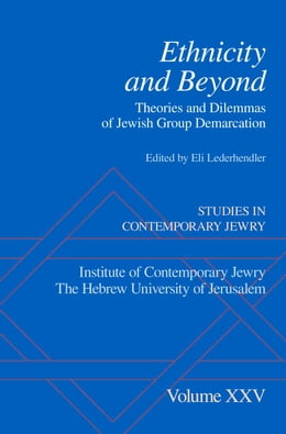 Book Ethnicity and Beyond: Theories and Dilemmas of Jewish Group Demarcation by Eli Lederhendler
