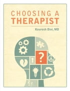 Choosing a Therapist by Kourosh Dini, MD
