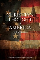 Christian Thought in America: A Brief History by Daniel Ott