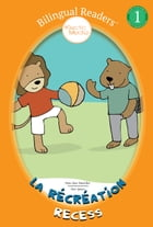La Récréation / Recess: Easy Reader Level 1 - Children's Picture Book - French English, Français Anglais by Marie-Claire Beauchêne