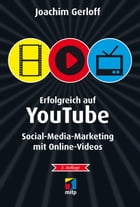 Erfolgreich auf YouTube: Social-Media-Marketing mit Online-Videos by Joachim Gerloff