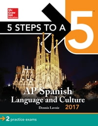 5 Steps to a 5 AP Spanish Language Culture 2017