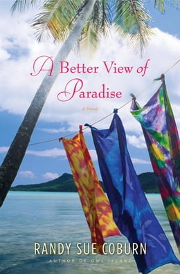 Book A Better View of Paradise: A Novel by Randy Sue Coburn