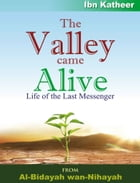 The Valley Came Alive: Life of The Last Messenger (PBUH) by Darussalam Publishers