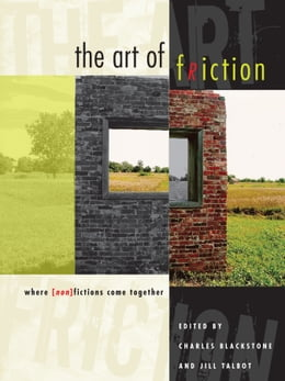Book The Art of Friction: Where (Non)Fictions Come Together by Charles Blackstone