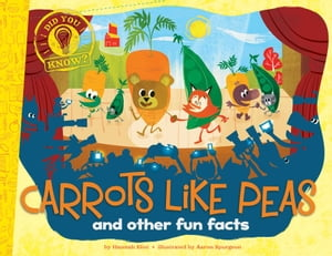 Carrots Like Peas and other fun facts