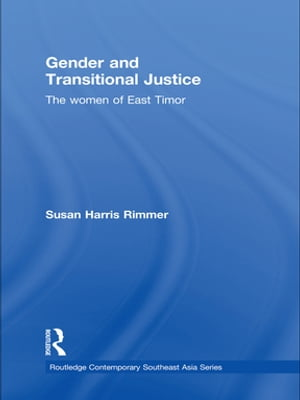 Gender and Transitional Justice The Women of East Timor