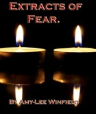 Extracts Of Fear by Amylee Winfield