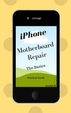 Guide iPhone motherboard repair: The basics by Joseph.B