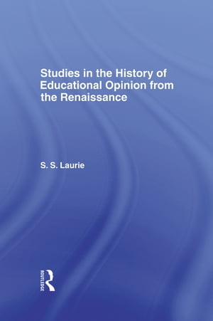 Studies in the History of Education Opinion from the Renaissance