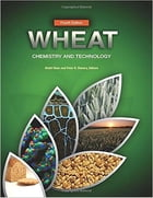 Wheat: Chemistry and Technology by Khalil Khan