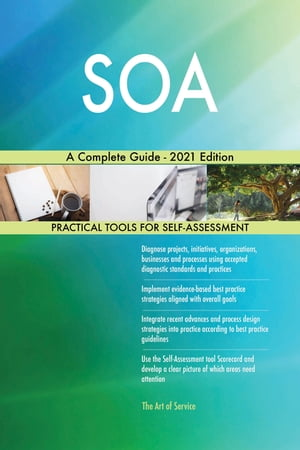 SOA A Complete Guide - 2021 Edition by Gerardus Blokdyk