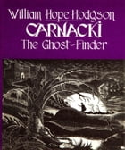 Carnacki, The Ghost Finder by William Hodgson