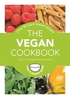 The Vegan Cookbook: Over 80 plant-based recipes
