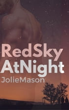 Red Sky at Night: Home in the stars, #0.5 by Jolie Mason