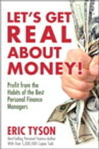 Let's Get Real About Money!: Profit from the Habits of the Best Personal Finance Managers by Eric Tyson