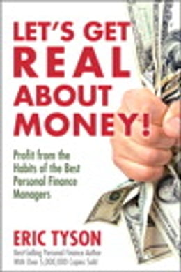 Book Let's Get Real About Money!: Profit from the Habits of the Best Personal Finance Managers by Eric Tyson
