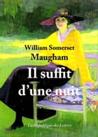 Il suffit d'une nuit by W. Somerset Maugham