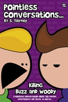 Pointless Conversations: Killing Buzz and Woody by Scott Tierney