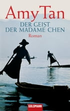 Der Geist der Madame Chen: Roman by Amy Tan