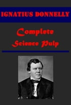 Complete Science Pulp by Ignatius Donnelly
