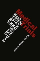 Issues in the Design and Evaluation of Medical Trials by J.W. Weiner