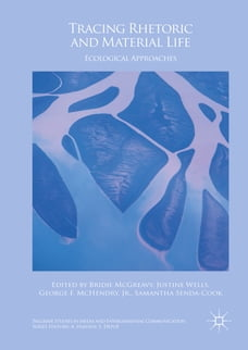 Tracing Rhetoric and Material Life: Ecological Approaches