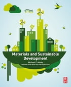 Materials and Sustainable Development by Michael F. Ashby