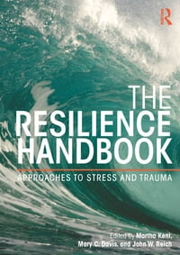 The Resilience Handbook: Approaches to Stress and Trauma
