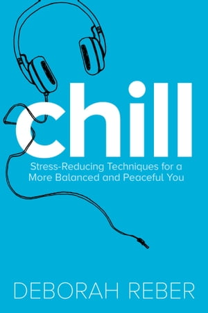 Chill Stress-Reducing Techniques for a More Balanced,  Peaceful You