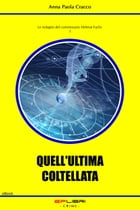QUELL'ULTIMA COLTELLATA by Anna Paola Cracco