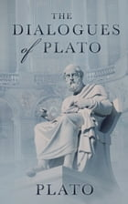The Dialogues of Plato: [Free Audio Links] by Plato