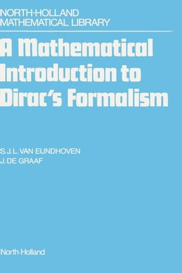 Book A Mathematical Introduction to Dirac's Formalism by van Eijndhoven, S.J.L.