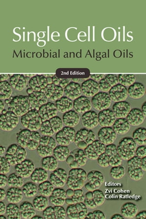 Single Cell Oils Microbial and Algal Oils