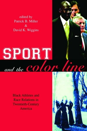Sport and the Color Line Black Athletes and Race Relations in Twentieth Century America