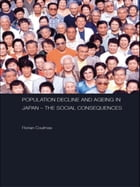 Population Decline and Ageing in Japan - The Social Consequences