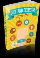 Diet And Exercise Expertise by Anonymous