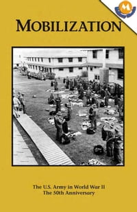 MOBILIZATION - The U.S. Army Campaigns of World War II