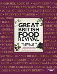 Great British Food Revival: The Revolution Continues: 16 celebrated chefs create mouth-watering…