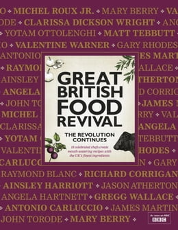 Book Great British Food Revival: The Revolution Continues: 16 celebrated chefs create mouth-watering… by Blanche Vaughan