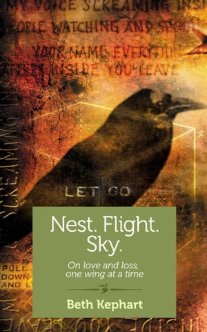 Nest. Flight. Sky. On love and loss,  one wing at a time