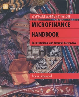 Microfinance Handbook: An Institutional And Financial Perspective by Ledgerwood Joann