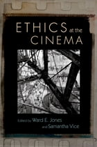 Ethics at the Cinema by Ward E. Jones