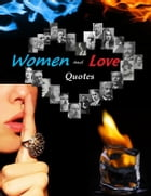 Women and Love Quotes by Ilie Alexandru