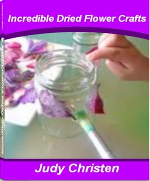 Incredible Dried Flower Crafts The Go-To-Guide For Dried Flowers,  Dried Flower Arrangements and More