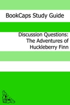 Discussion Questions: The Adventures of Huckleberry Finn by BookCaps